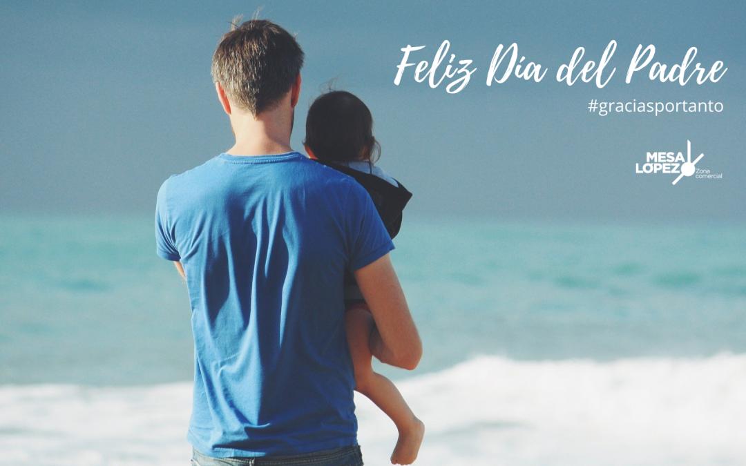 Día del Padre en Zona Mesa y López